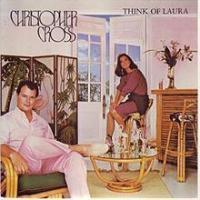 Think Of Laura de Christopher Cross