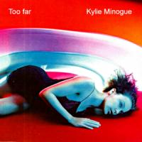 Canción 'Too Far' interpretada por Kylie Minogue