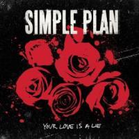 Your love is a lie de Simple Plan