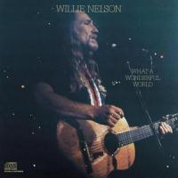 WHAT A WONDERFUL WORLD letra WILLIE NELSON