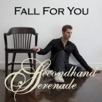 Fall For You de Secondhand Serenade