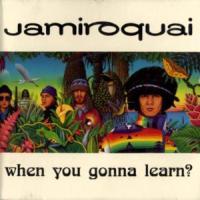 When You Gonna Learn de Jamiroquai