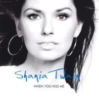 When You Kiss Me de Shania Twain