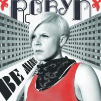 Canción 'Be Mine' interpretada por Robyn