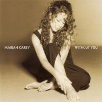 Canción 'Without You' interpretada por Mariah Carey
