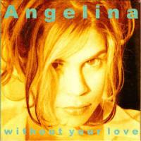 'Without Your Love' de Angelina