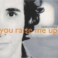 'You Raise Me Up' de Josh Groban