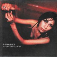 A PLACE CALLED HOME letra PJ HARVEY
