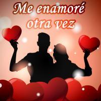 Canción 'Me enamore otra vez' interpretada por Las Románticas