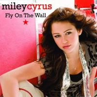 FLY ON THE WALL letra MILEY CYRUS
