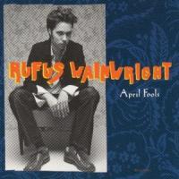 April Fools - Rufus Wainwright