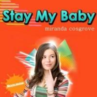 Stay my baby de Miranda Cosgrove