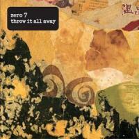 Canción 'Throw it all away' interpretada por Zero 7