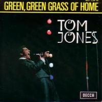 GREEN, GREEN GRASS OF HOME letra TOM JONES