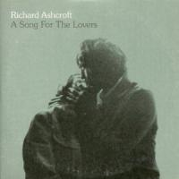 A SONG FOR THE LOVERS letra RICHARD ASHCROFT