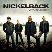 Canción 'Gotta Be Somebody' interpretada por Nickelback