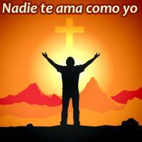 Nadie te ama como yo de Música Católica