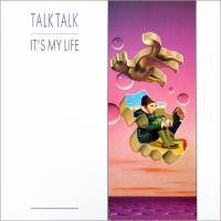 IT'S MY LIFE letra TALK TALK