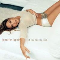 Canción 'If You Had My Love' interpretada por Jennifer Lopez
