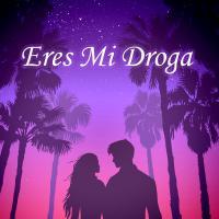 Canción 'Eres Mi Droga' interpretada por Canciones Románticas