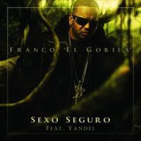 Canción 'Sexo Seguro (con Yandel)' interpretada por Franco el Gorila