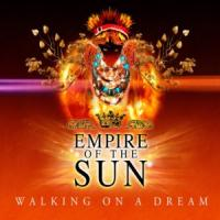 Walking on a dream - Empire Of The Sun