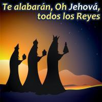 Te alabarán, Oh Jehová, todos los Reyes de Coros Cristianos