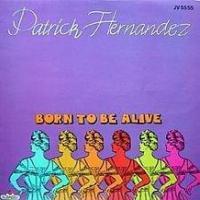 Canción 'Born To Be Alive' interpretada por Patrick Hernandez