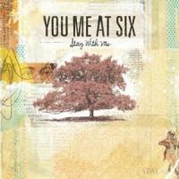 Canción 'Stay with me' interpretada por You Me At Six