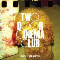 Canción 'Undercover Martyn' interpretada por Two Door Cinema Club