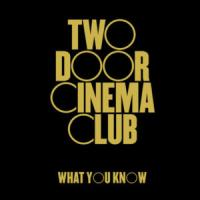 Canción 'What You Know' interpretada por Two Door Cinema Club