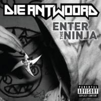 Canción 'Enter The Ninja' interpretada por Die Antwoord