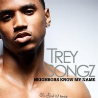 Canción 'Neighbors Know My Name' interpretada por Trey Songz