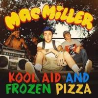 Canción 'Kool aid and frozen pizza' interpretada por Mac Miller