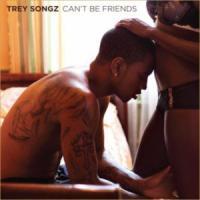 Canción 'Can't be friends' interpretada por Trey Songz