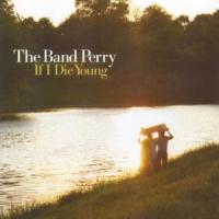 Canción 'If I Die Young' interpretada por The Band Perry