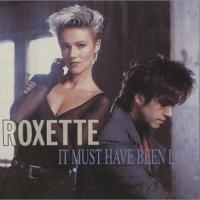 Canción 'It Must Have Been Love' interpretada por Roxette