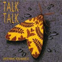 Canción 'Life's What You Make It' interpretada por Talk Talk