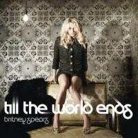 Till The World Ends de Britney Spears