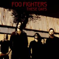 Canción 'These Days' interpretada por Foo Fighters