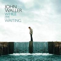 While I'm Waiting de John Waller