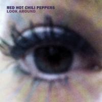 Canción 'Look around' interpretada por Red Hot Chili Peppers