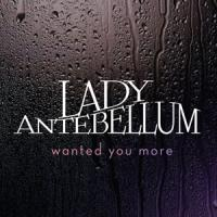 Canción 'Wanted You More' interpretada por Lady Antebellum