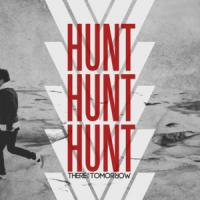 HUNT HUNT HUNT letra THERE FOR TOMORROW