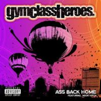 Canción 'Ass Back Home' interpretada por Gym Class Heroes