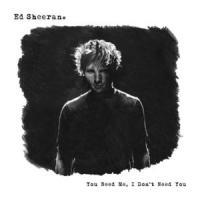 You Need Me, I Don't Need You de Ed Sheeran