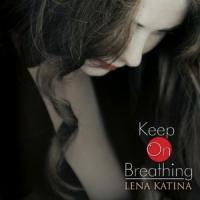KEEP ON BREATHING letra LENA KATINA