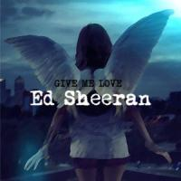 Canción 'Give me love' interpretada por Ed Sheeran