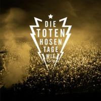 Canción 'Tage Wie Diese' interpretada por Die Toten Hosen