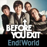 'End Of The World' de Before You Exit
